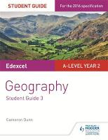 Edexcel A-Level Year 2 Geography The Water Cycle and Water Insecurity; the Carbon Cycle and Energy Security; Superpowers by Cameron Dunn, Michael Witherick