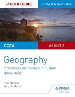 CCEA A-level Geography Student Guide 5: A2 Unit 2 by Tim Manson