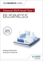 My Revision Notes: Edexcel AS Business by Andrew Hammond