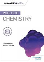 My Revision Notes: WJEC GCSE Chemistry by Adrian Schmit, Jeremy Pollard