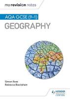 My Revision Notes: AQA GCSE (9-1) Geography by Simon Ross, Rebecca Blackshaw