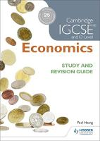Cambridge IGCSE and O Level Economics Study and Revision Guide by Paul Hoang, Margaret Ducie
