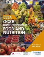 CCEA GCSE Home Economics: Food and Nutrition by Nicola Anderson, Claire Thomson