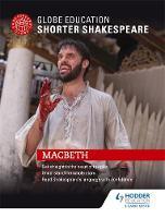 Globe Education Shorter Shakespeare: Macbeth by Globe Education