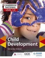 Cambridge National Level 1/2 Child Development by Miranda Walker