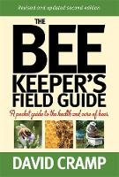 The Beekeeper's Field Guide A Pocket Guide to the Health and Care of Bees by David Cramp
