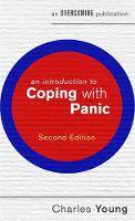 An Introduction to Coping with Panic, 2nd edition by Charles Young