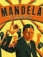 Mandela, The Graphic Novel by Nelson Mandela Centre of Memory, Umlando Wezithombe