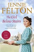 The Girl Below Stairs by Jennie Felton
