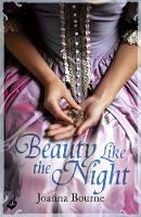 Beauty Like the Night: Spymaster 6 (A Series of Sweeping, Passionate Historical Romance) by Joanna (Author) Bourne