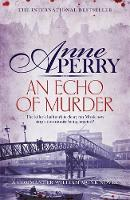 An Echo of Murder William Monk Mystery 23 by Anne Perry