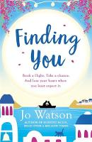 Finding You: the Perfect Laugh-out-Loud Love Story by Jo Watson