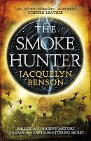 The Smoke Hunter A Gripping Adventure Thriller Unlocking an Earth-Shattering Secret by Jacquelyn Benson