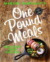 One Pound Meals Delicious Food for Less by Miguel Barclay