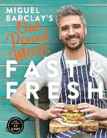 Miguel Barclay's Fast & Fresh One Pound Meals by Miguel Barclay