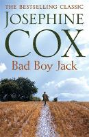 Bad Boy Jack A father's struggle to reunite his family by Josephine Cox