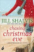 Chasing Christmas Eve: Heartbreaker Bay Book 4 by Jill (Author) Shalvis