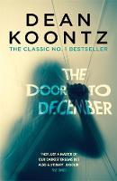 The Door to December A terrifying novel of secrets and danger by Dean Koontz