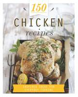 150 Chicken Recipes by