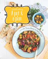One Pot Stop Divine Dinners to Feed Your Lot! by
