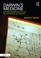 Darwin's Medicine How Business Models in the Life Sciences Industry are Evolving by Brian D. Smith
