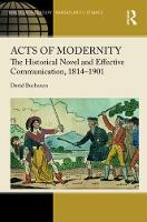Acts of Modernity The Historical Novel and Effective Communication, 1814-1901 by Dr David (Cranfield University) Buchanan