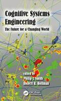Cognitive Systems Engineering The Future for a Changing World by Philip (Ohio State University, Columbus, OH, USA) Smith