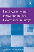 Fiscal Austerity and Innovation in Local Governance in Europe by Carlos Nunes Silva, Assoc Prof. Jan Bucek