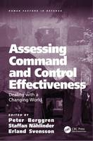 Assessing Command and Control Effectiveness Dealing with a Changing World by Peter Berggren, Staffan Nahlinder