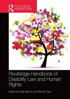 Routledge Handbook of Disability Law and Human Rights by Peter Blanck