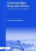Cosmopolitan Business Ethics Towards a Global Ethos of Management by Jacob Dahl Rendtorff