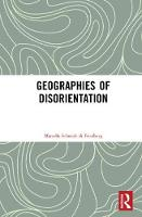 Geographies of Disorientation by Marcella Schmidt Di Friedberg