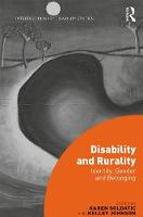 Disability and Rurality Identity, Gender and Belonging by Karen Soldatic