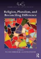 Religion, Pluralism, and Reconciling Difference by Professor W. Cole, Jr. Durham