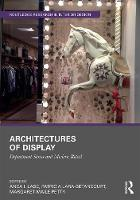 Architectures of Display Department Stores and Modern Retail by Anca I. Lasc