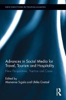 Advances in Social Media for Travel, Tourism and Hospitality New Perspectives, Practice and Cases by Marianna Sigala