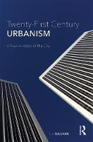 Twenty-First Century Urbanism A New Analysis of the City by Rob Sullivan