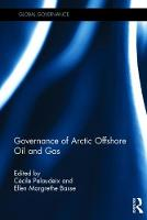 Governance of Arctic Offshore Oil and Gas by Ellen Margrethe Basse