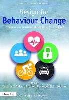 Design for Behaviour Change Theories and practices of designing for change by Kristina Niedderer