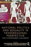 National Politics and Sexuality in Transregional Perspective The Homophobic Argument by Christina von Braun