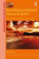 Non-Representational Theory & Health The Health in Life in Space-Time Revealing by Gavin J. Andrews