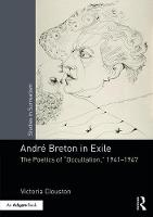 Andre Breton in Exile The Poetics of Occultation , 1941-1947 by Victoria Clouston