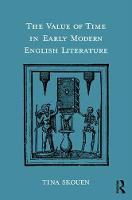 The Value of Time in Early Modern English Literature by Tina Skouen