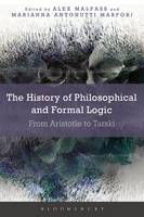 The History of Philosophical and Formal Logic From Aristotle to Tarski by Alex Malpass