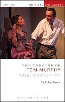 The Theatre of Tom Murphy Playwright Adventurer by Nicholas Grene