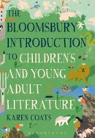The Bloomsbury Introduction to Children's and Young Adult Literature by Karen (Professor of English, Illinois State University, USA, Illinois State University, USA) Coats