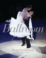 Ballroom Dance and Glamour by Jonathan S. Marion