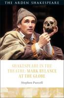 Shakespeare in the Theatre Mark Rylance at the Globe by Stephen Purcell