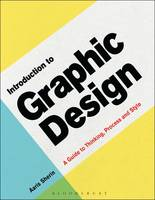 Introduction to Graphic Design A Guide to Thinking, Process & Style by Aaris (St John's University, New York) Sherin