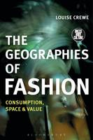 The Geographies of Fashion Consumption, Space and Value by Louise Crewe